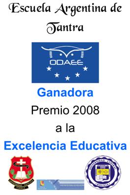 Premio 2008 a la Excelencia Educativa otorgado a la Escuela Argentina de Tantra por la  Organización de las Naciones.
