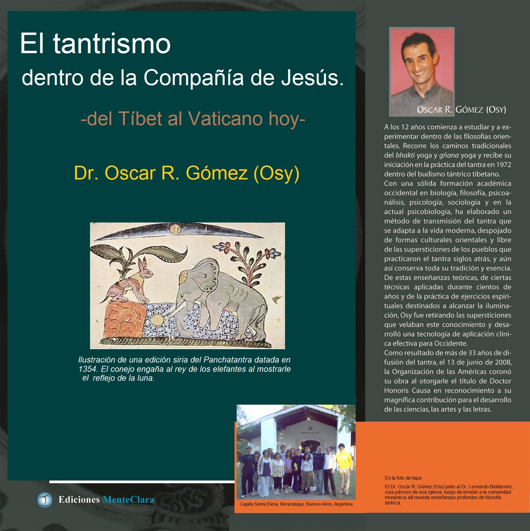 El tantrismo dentro de la Compañia de Jesus. ISBN 978-987-24510-3-5